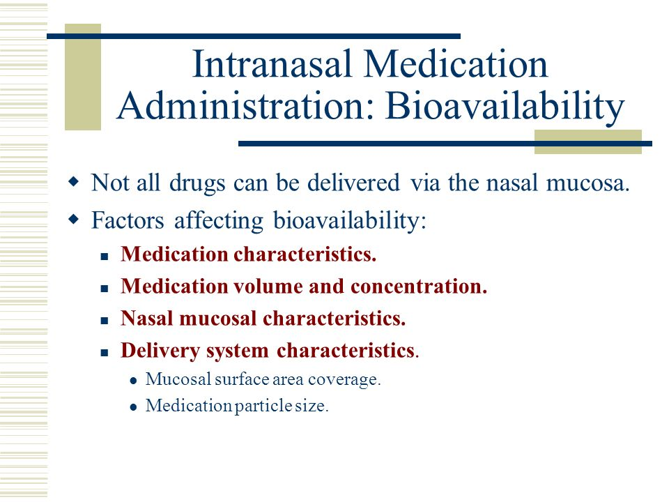 Intranasal Medication Administration: Bioavailability