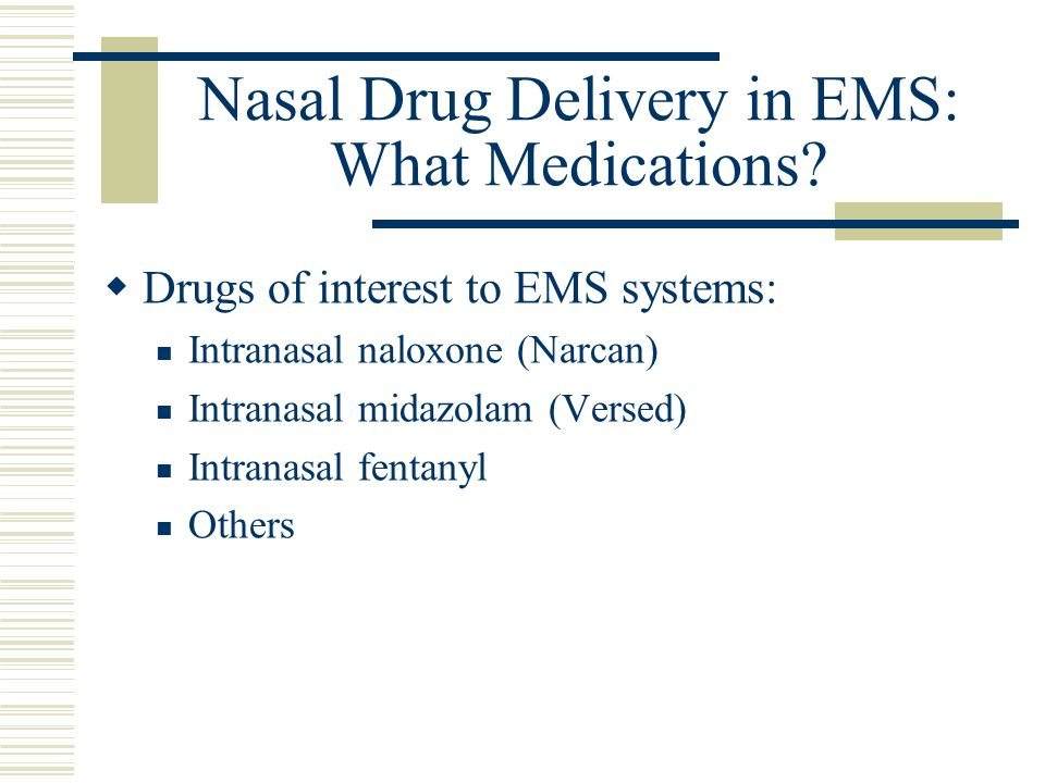 Nasal Drug Delivery in EMS: What Medications