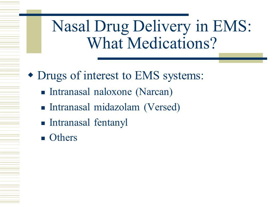 Nasal Drug Delivery in EMS: What Medications