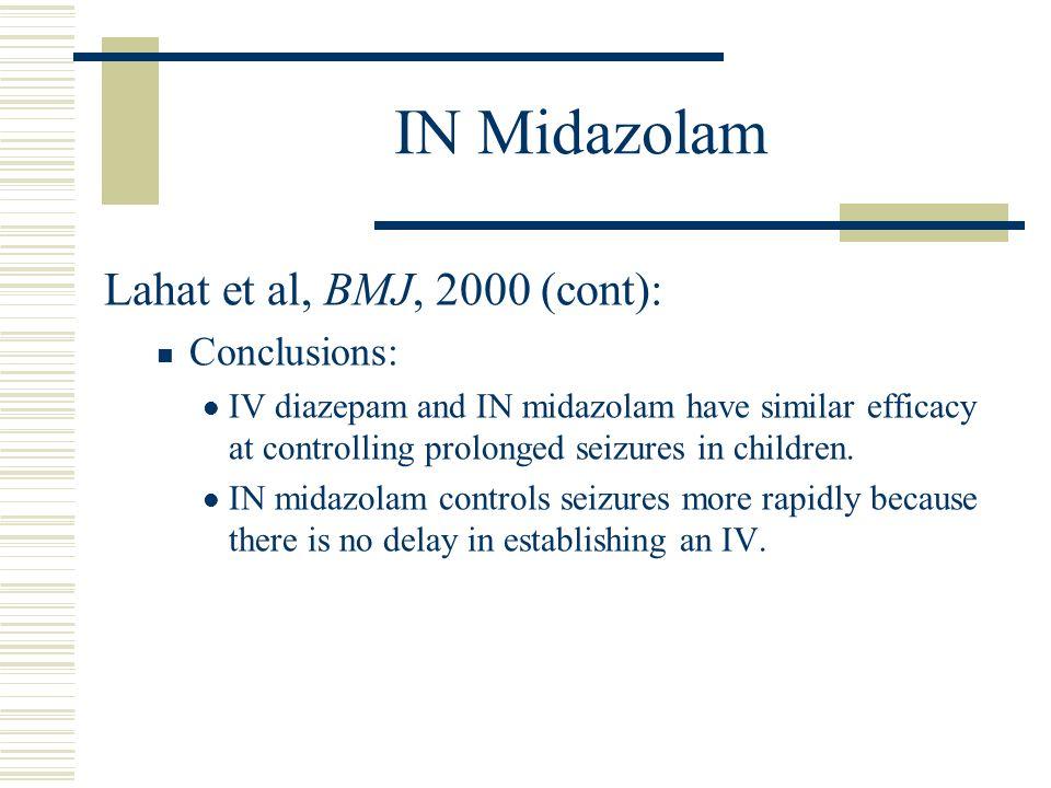 IN Midazolam Lahat et al, BMJ, 2000 (cont): Conclusions: