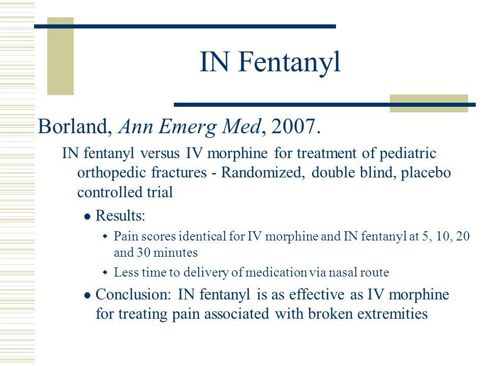 IN Fentanyl Borland, Ann Emerg Med, 2007.