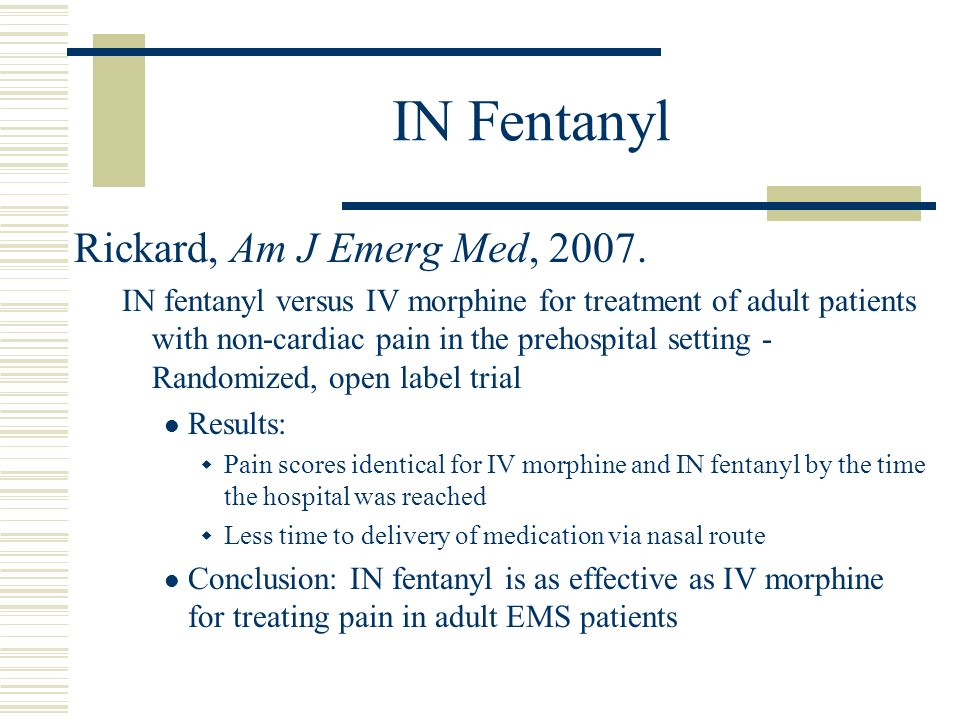 IN Fentanyl Rickard, Am J Emerg Med, 2007.