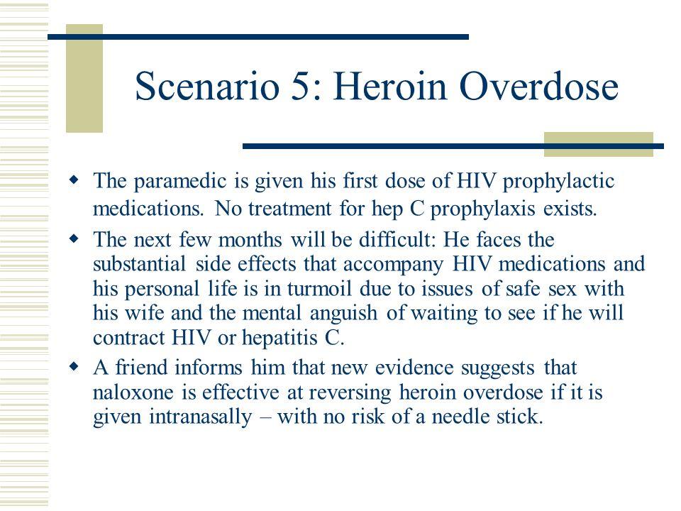 Scenario 5: Heroin Overdose