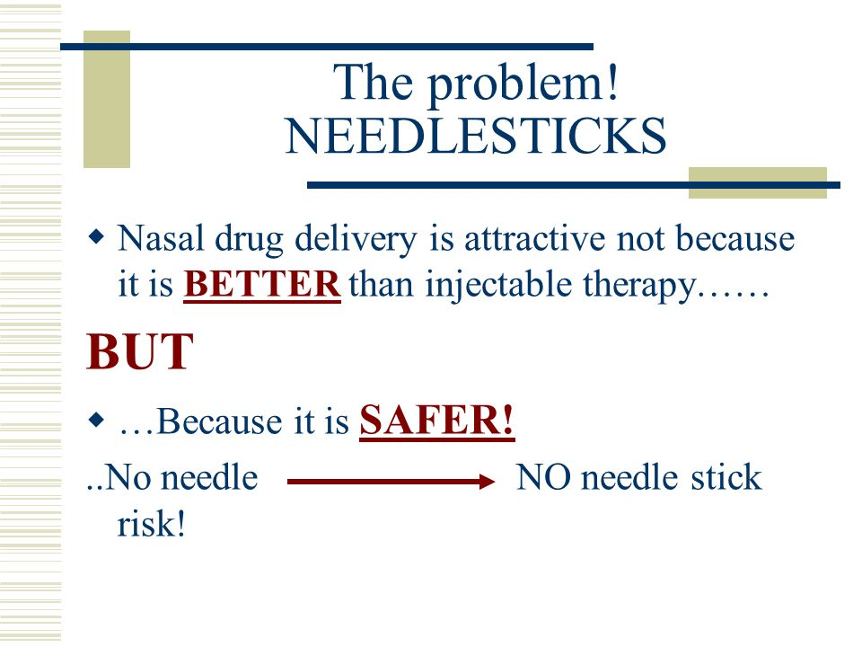 The problem! NEEDLESTICKS