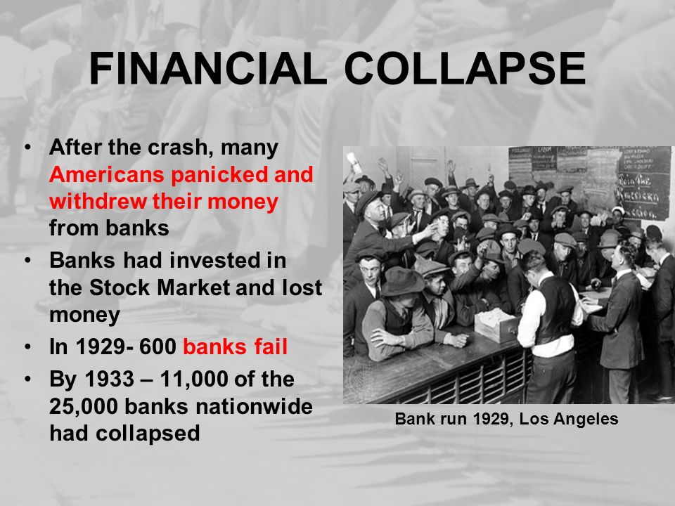 FINANCIAL COLLAPSE After the crash, many Americans panicked and withdrew their money from banks.