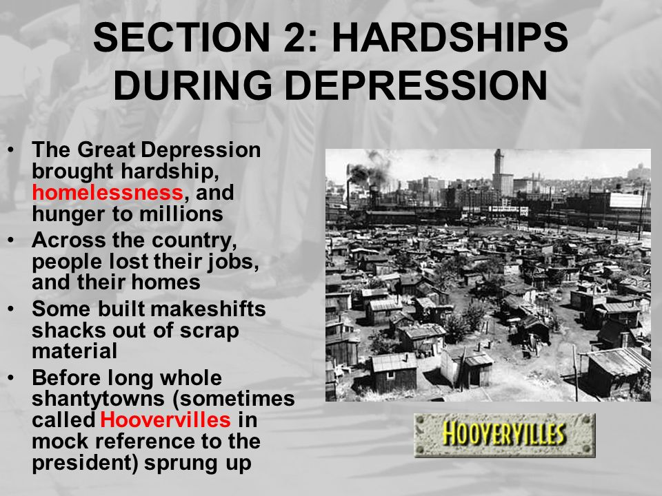 SECTION 2: HARDSHIPS DURING DEPRESSION