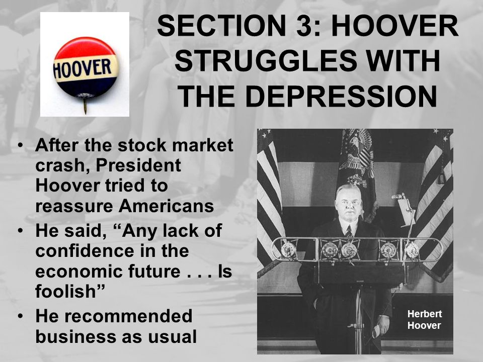 SECTION 3: HOOVER STRUGGLES WITH THE DEPRESSION
