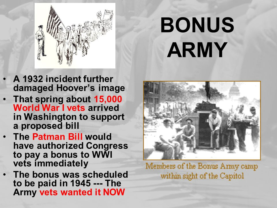 BONUS ARMY A 1932 incident further damaged Hoover's image