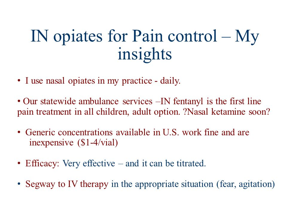 IN opiates for Pain control – My insights