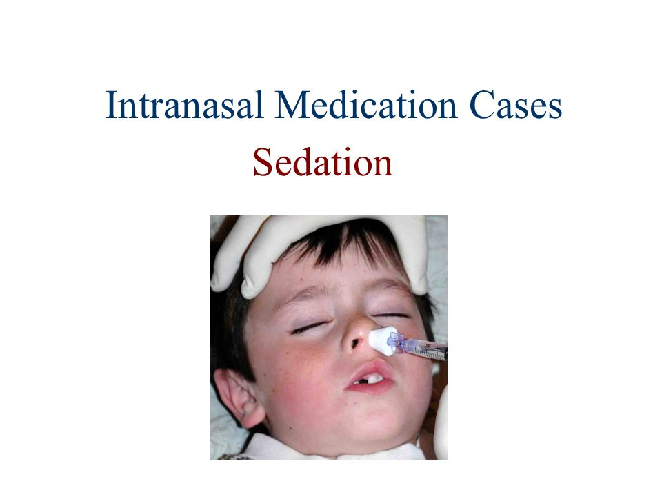Intranasal Medication Cases