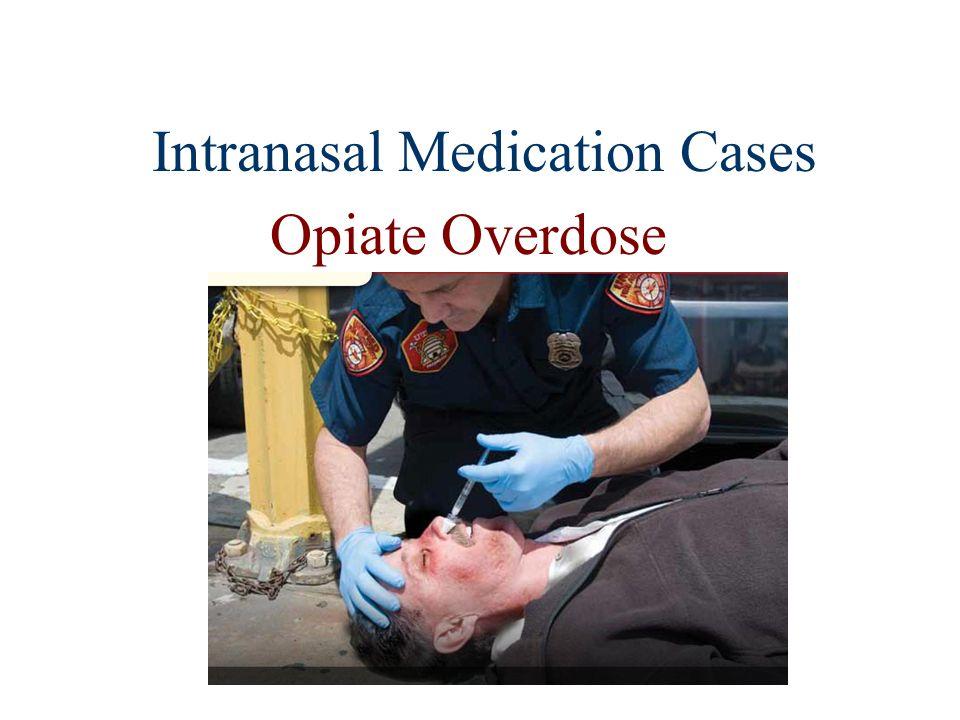 Intranasal Medication Cases