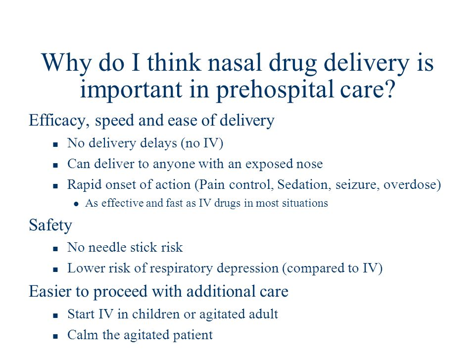 Why do I think nasal drug delivery is important in prehospital care