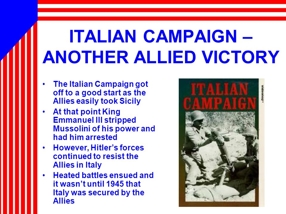 ITALIAN CAMPAIGN – ANOTHER ALLIED VICTORY