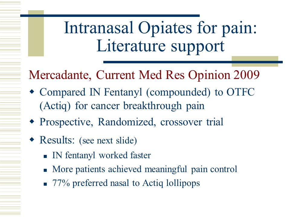 Intranasal Opiates for pain: Literature support