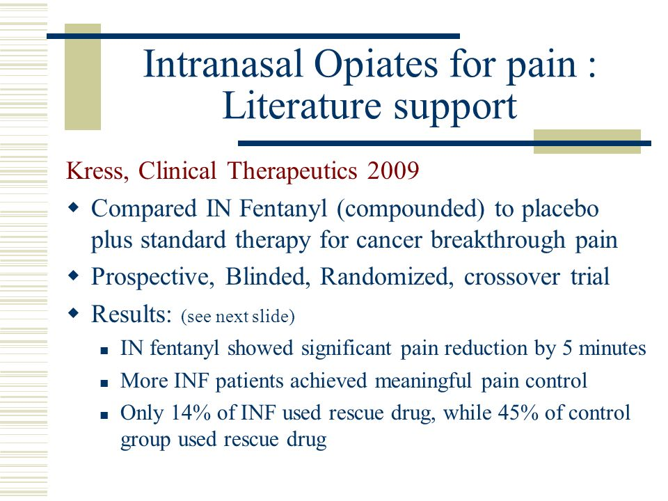 Intranasal Opiates for pain : Literature support