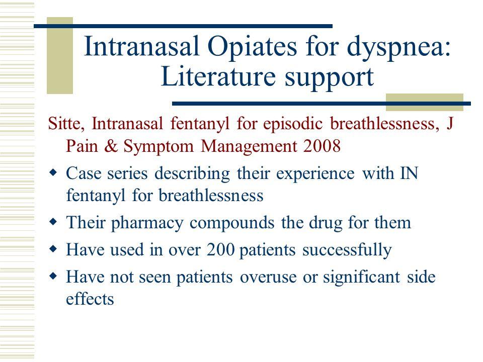 Intranasal Opiates for dyspnea: Literature support
