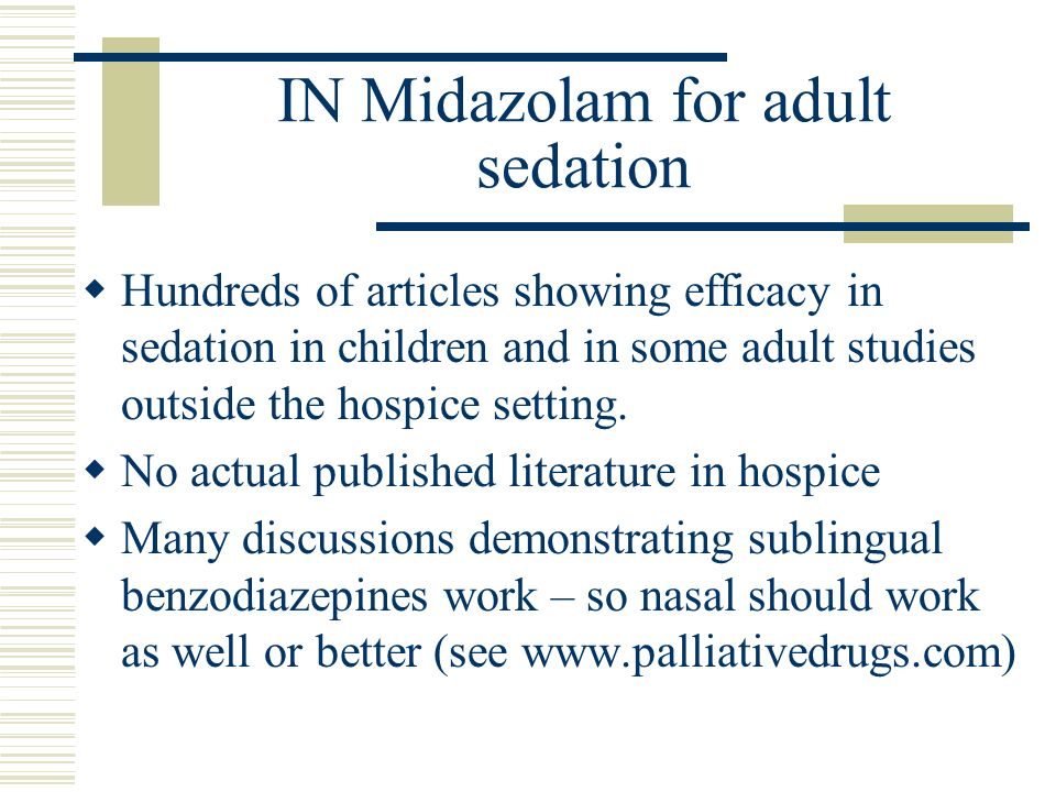 IN Midazolam for adult sedation