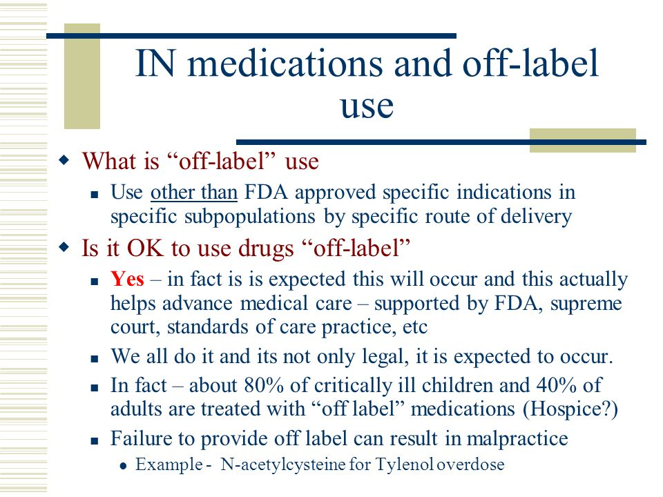 IN medications and off-label use