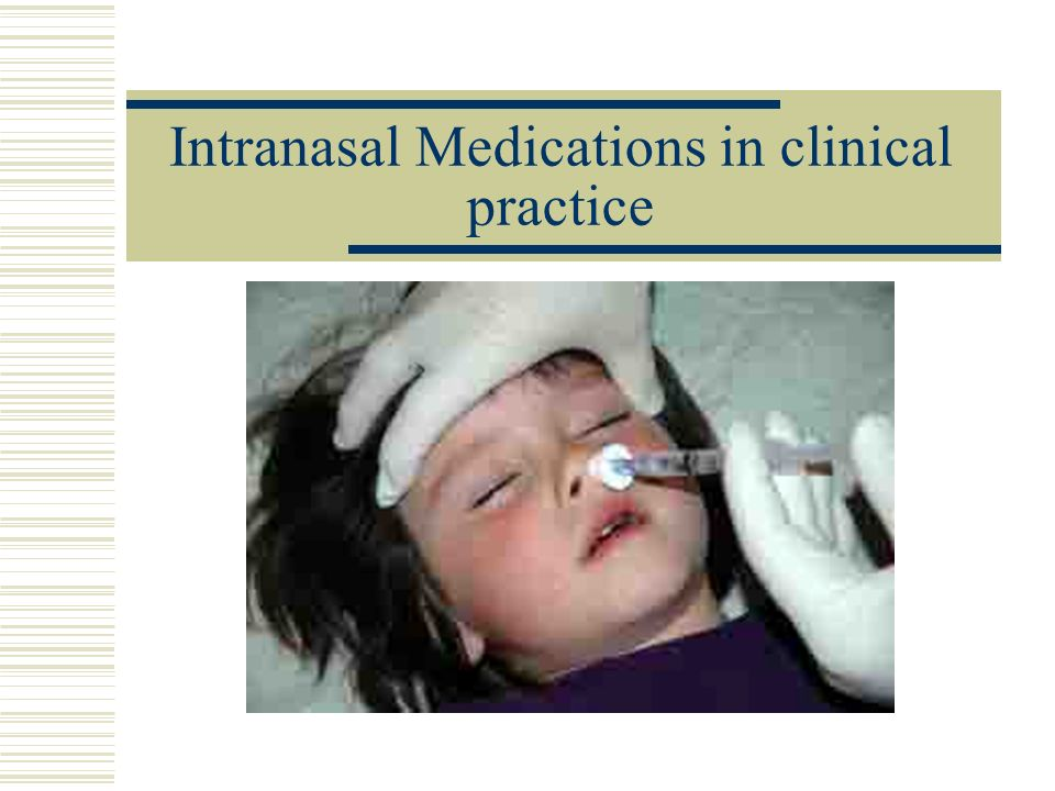 Intranasal Medications in clinical practice