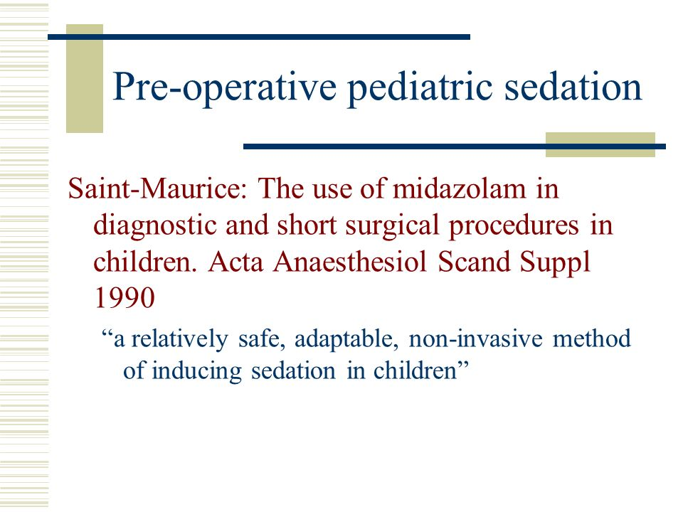 Pre-operative pediatric sedation