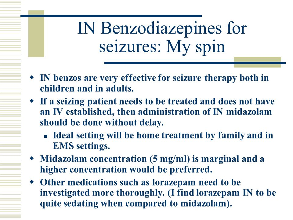 IN Benzodiazepines for seizures: My spin