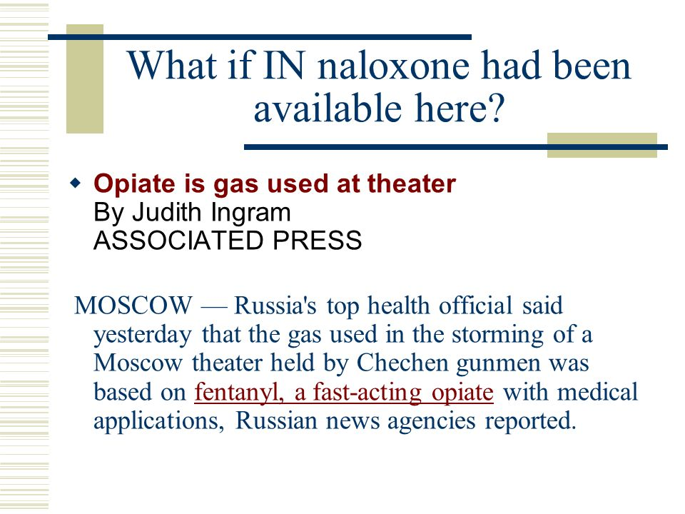 What if IN naloxone had been available here