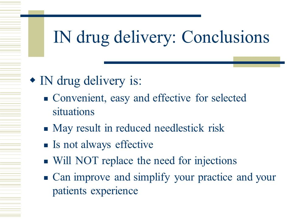IN drug delivery: Conclusions