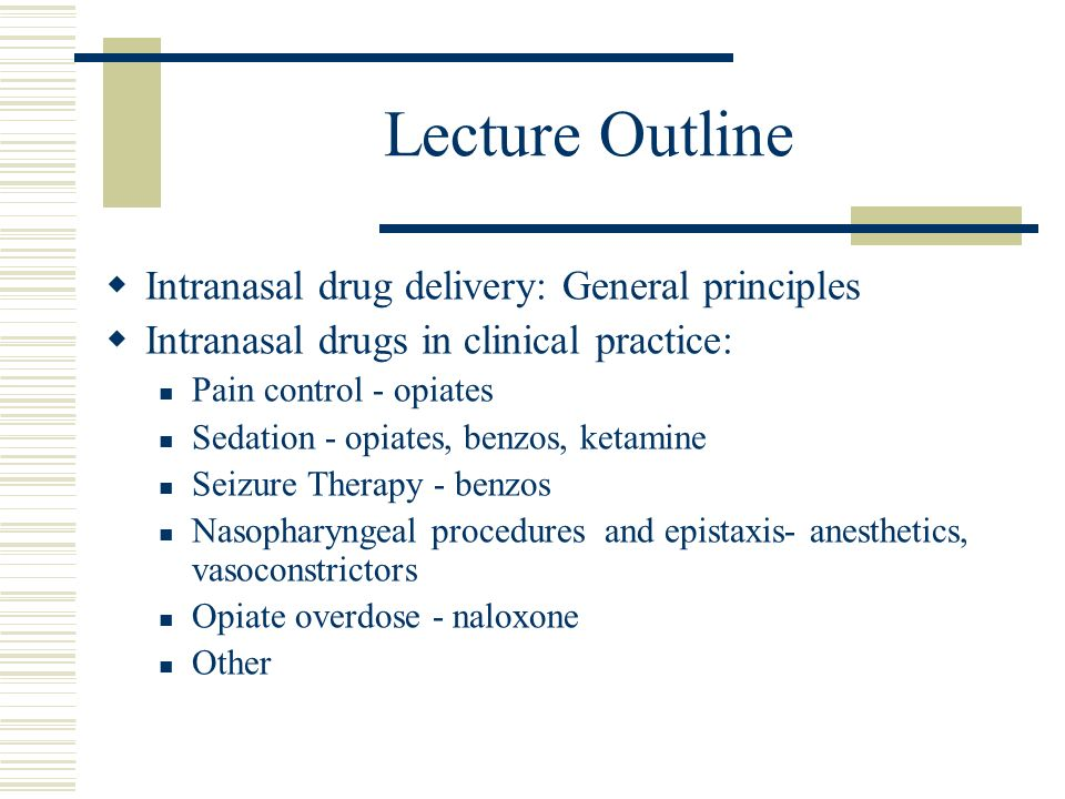 Lecture Outline Intranasal drug delivery: General principles