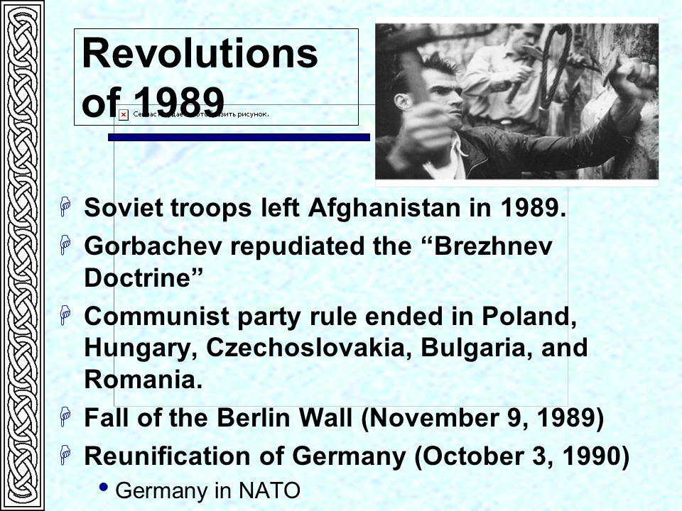 Revolutions of 1989 Soviet troops left Afghanistan in 1989.