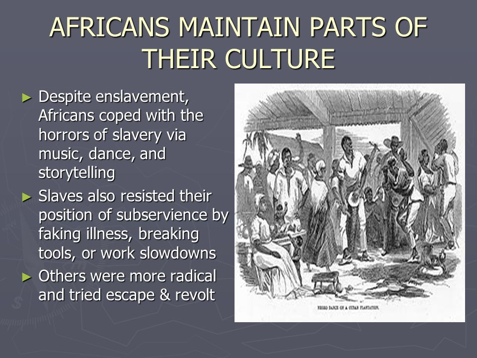 AFRICANS MAINTAIN PARTS OF THEIR CULTURE