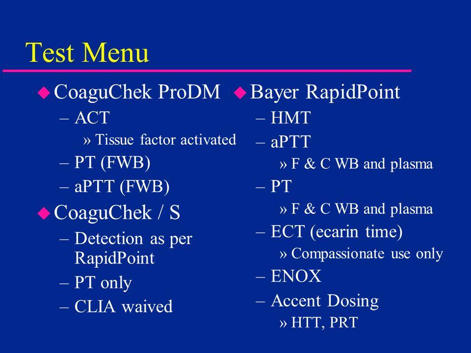 Test Menu CoaguChek ProDM CoaguChek / S Bayer RapidPoint ACT PT (FWB)