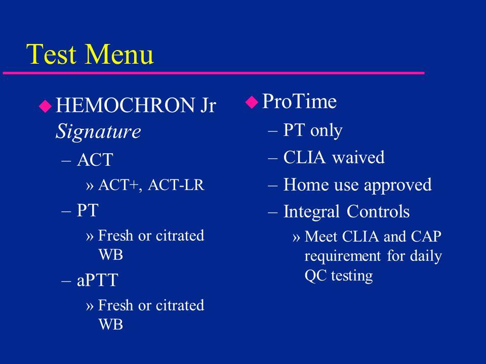 Test Menu ProTime HEMOCHRON Jr Signature PT only CLIA waived ACT