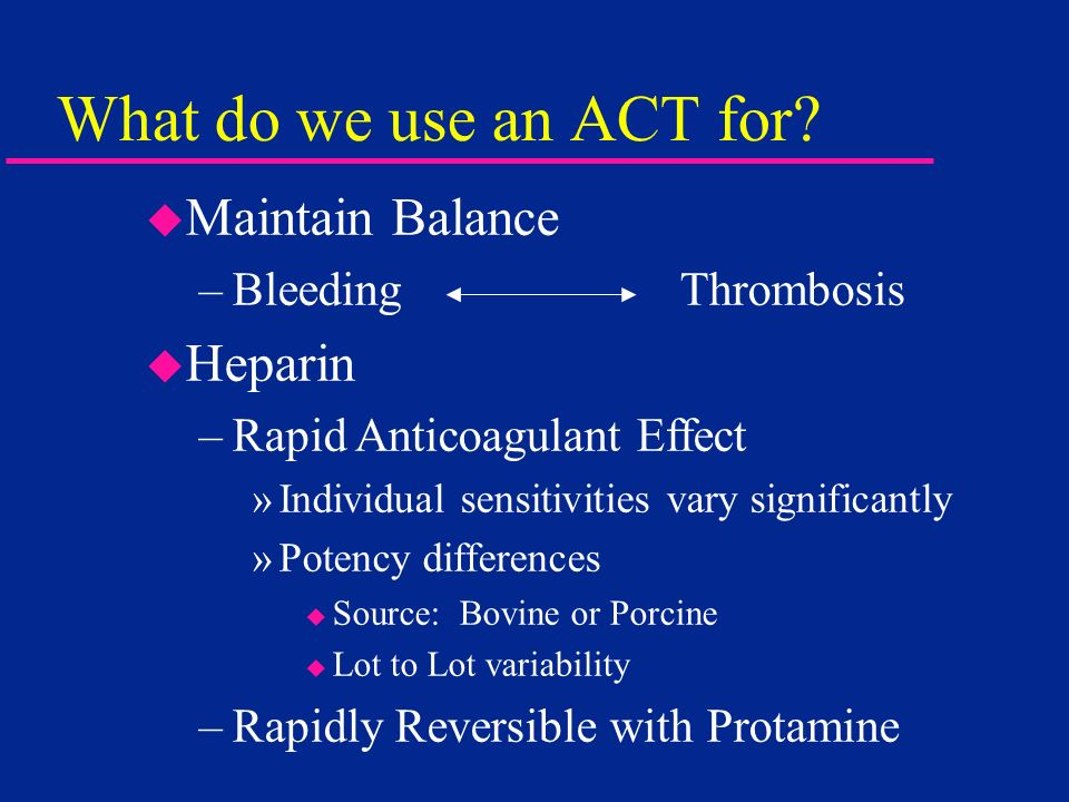 What do we use an ACT for Maintain Balance Heparin