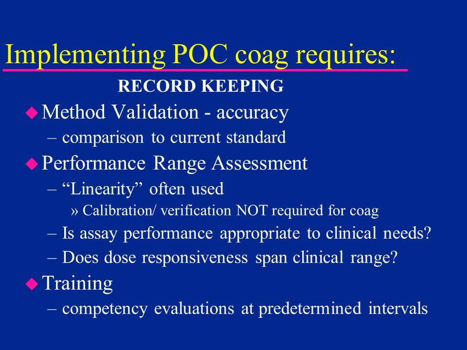 Implementing POC coag requires: