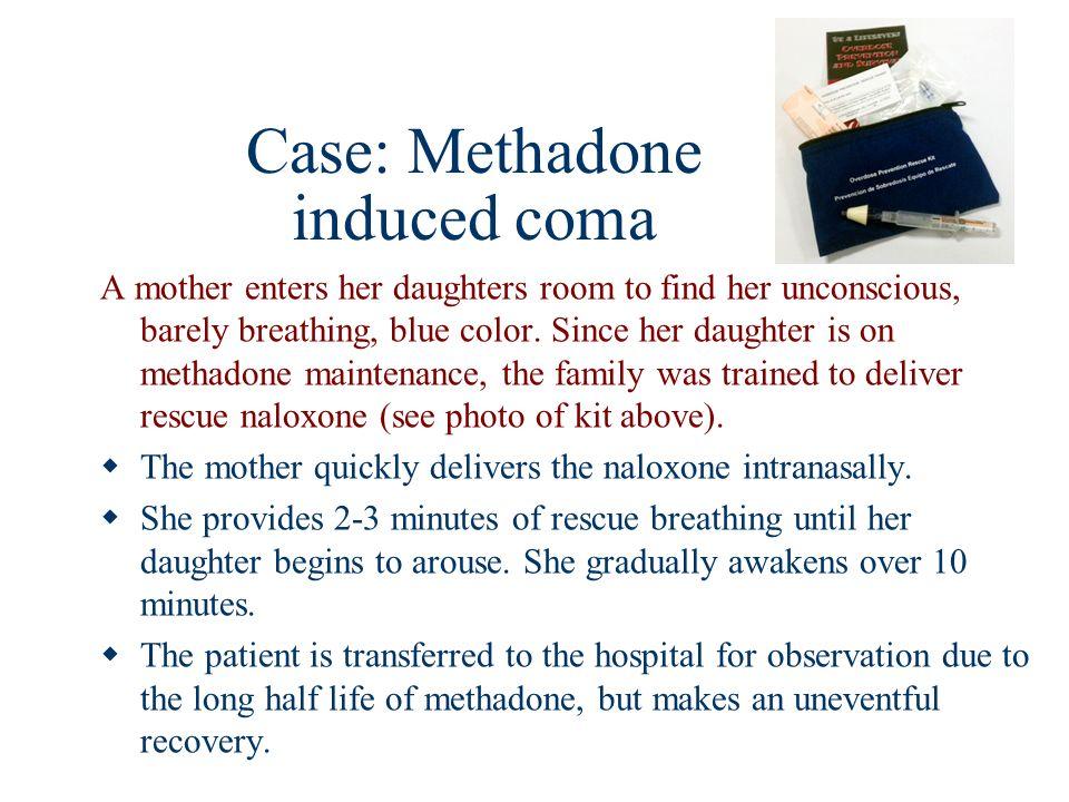 Case: Methadone induced coma
