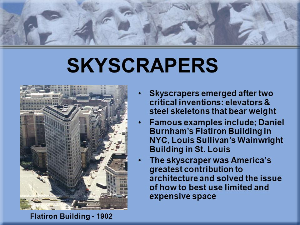 SKYSCRAPERS Skyscrapers emerged after two critical inventions: elevators & steel skeletons that bear weight.