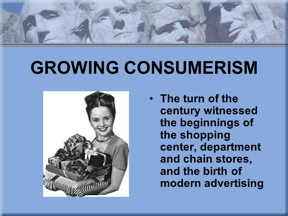 GROWING CONSUMERISM