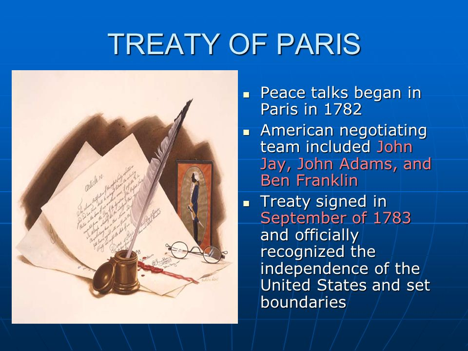 TREATY OF PARIS Peace talks began in Paris in 1782