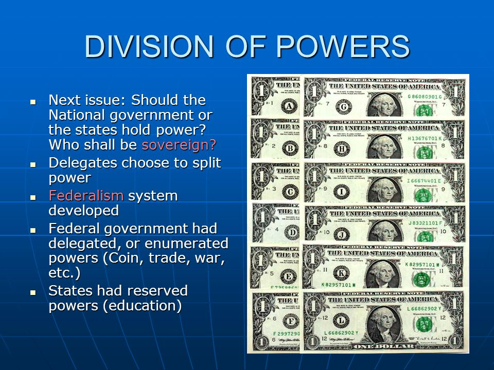 DIVISION OF POWERS Next issue: Should the National government or the states hold power Who shall be sovereign