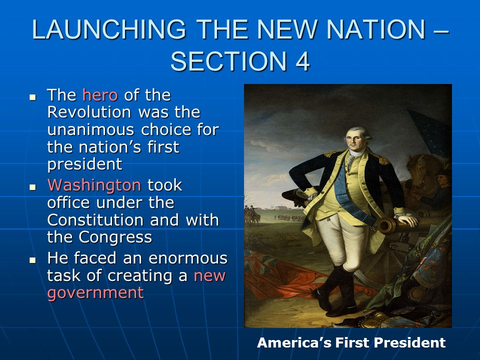 LAUNCHING THE NEW NATION – SECTION 4
