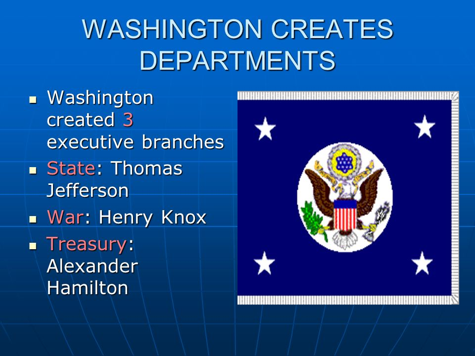 WASHINGTON CREATES DEPARTMENTS