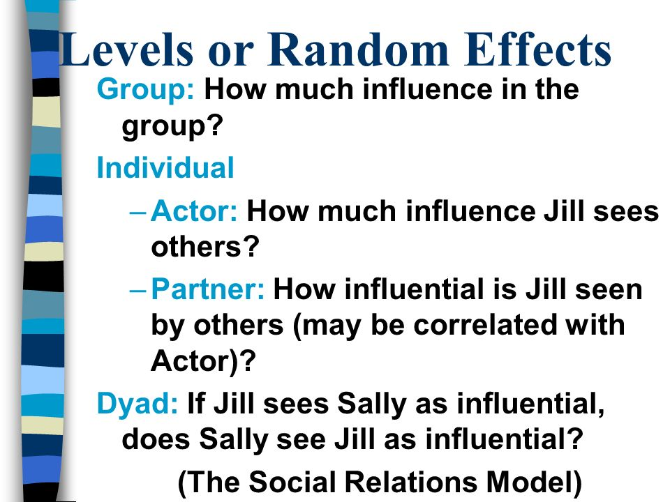 Levels or Random Effects (The Social Relations Model)