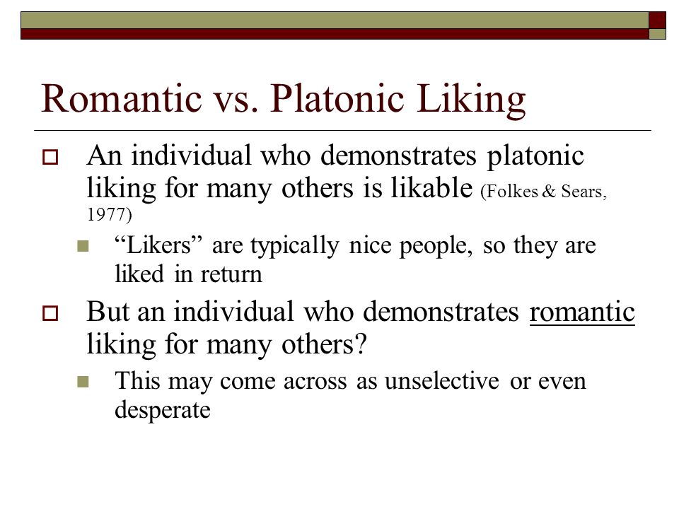Romantic vs. Platonic Liking