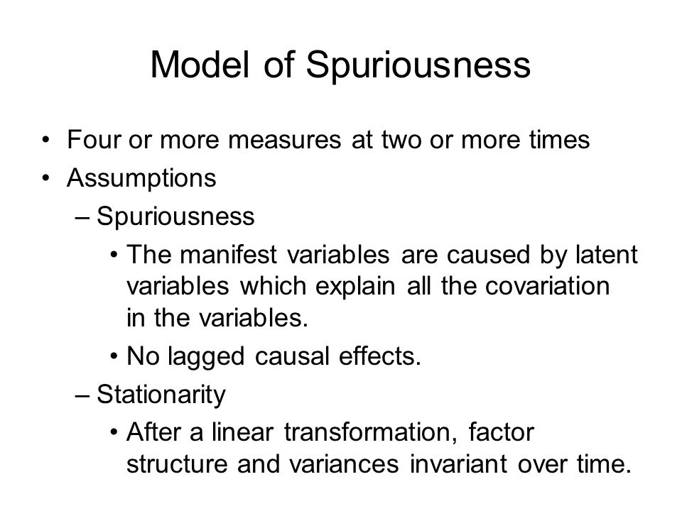 Model of Spuriousness Four or more measures at two or more times