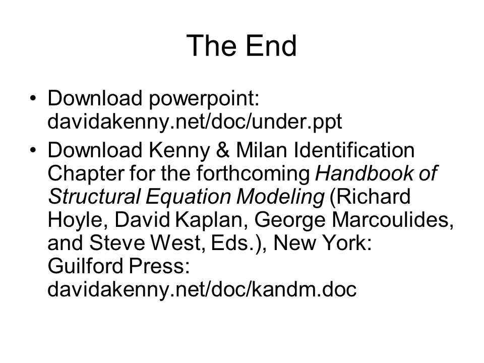The End Download powerpoint: davidakenny.net/doc/under.ppt