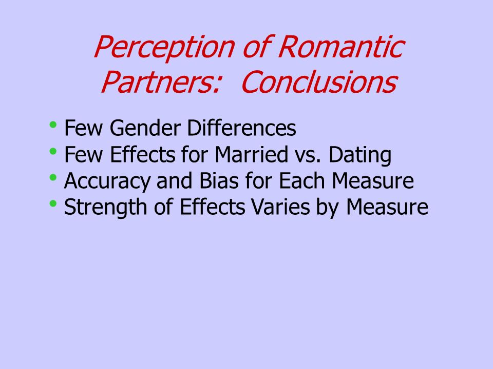 Perception of Romantic Partners: Conclusions