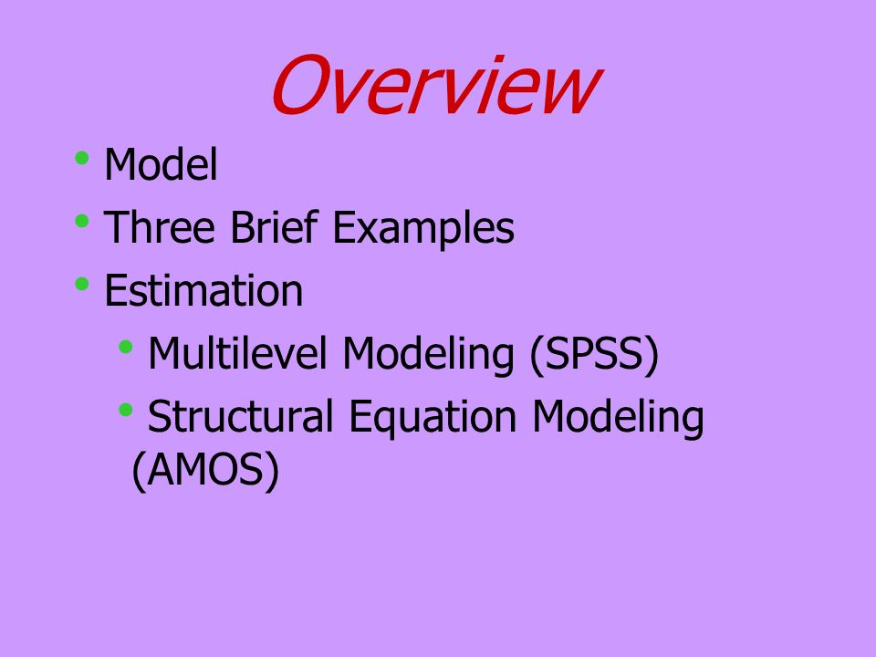 Overview Model Three Brief Examples Estimation