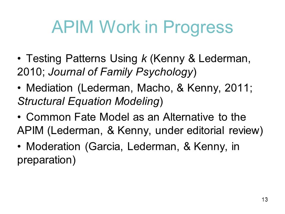 APIM Work in Progress Testing Patterns Using k (Kenny & Lederman, 2010; Journal of Family Psychology)
