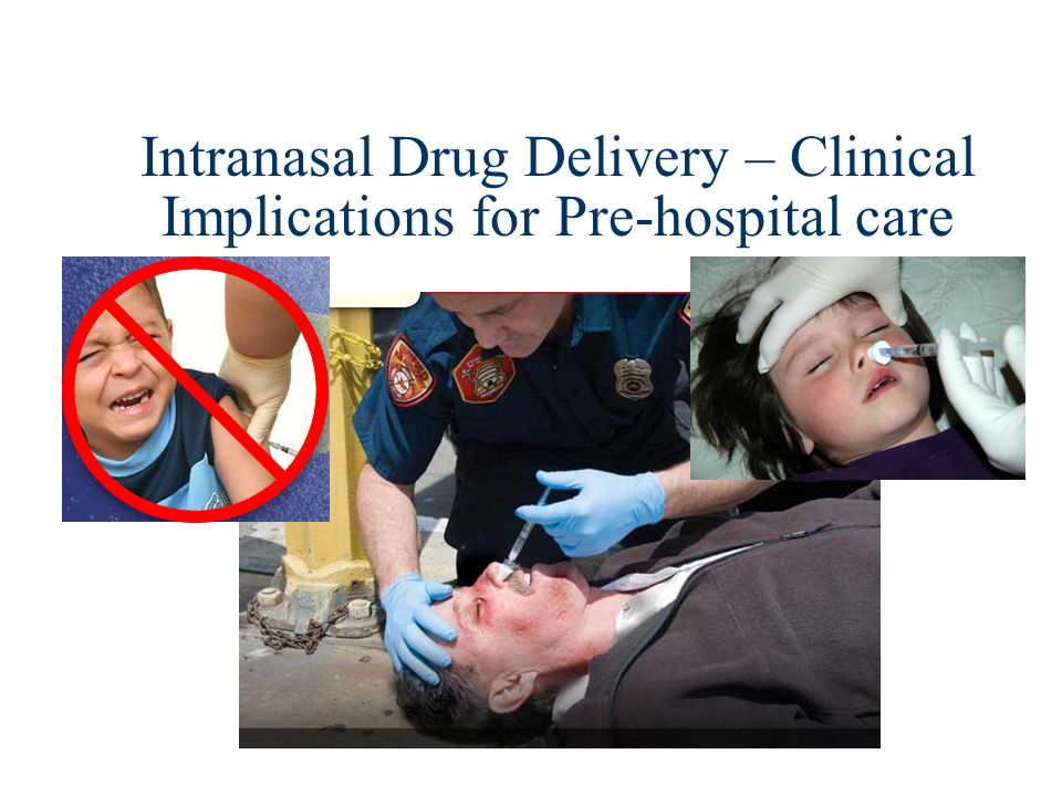 Intranasal Drug Delivery – Clinical Implications for Pre-hospital care