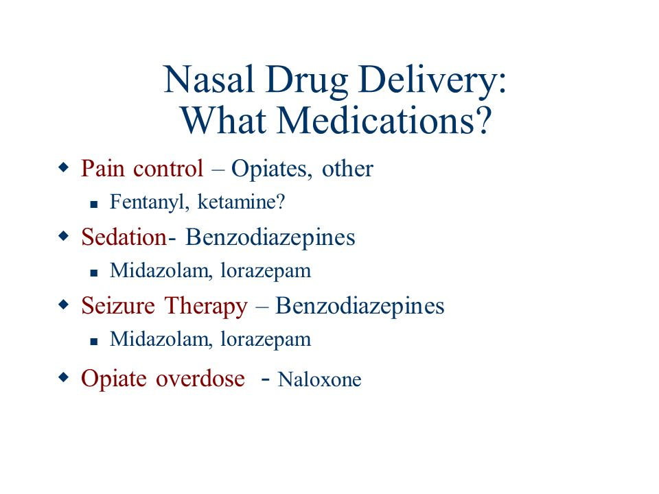 Nasal Drug Delivery: What Medications